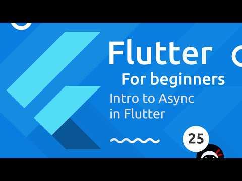 Flutter Tutorial for Beginners #25 - Asynchronous Code