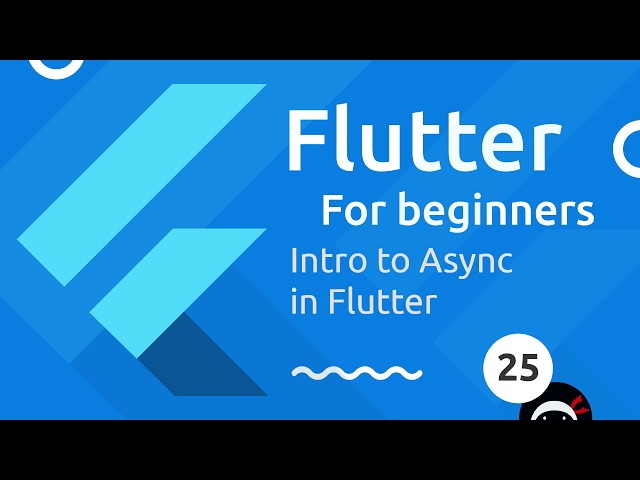 Flutter Tutorial for Beginners #25 - Asynchronous Code