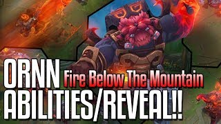ORNN ALL ABILITIES REVEALED!! The Fire Below The Mountain! New Champion - League of Legends