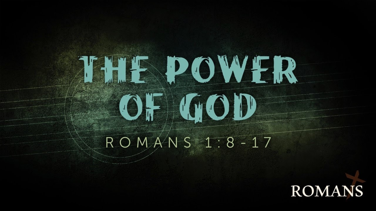 6/6/2021 (10:30) - Romans: The Power of God