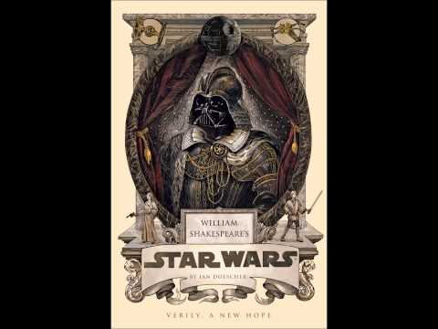 William Shakespeare's Star Wars - Verily, a New Hope