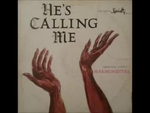 The Original Gospel Harmonettes - He's Calling Me