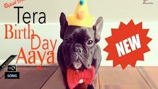 Latest Song | Tera Birth Day Aaya | BEST HAPPY BIRTHDAY SONG | @Wishing Song | Full HD