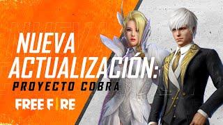 ¡LA NUEVA ACTUALIZACIÓN DE FREE FIRE! 🔥 - Proyecto Cobra