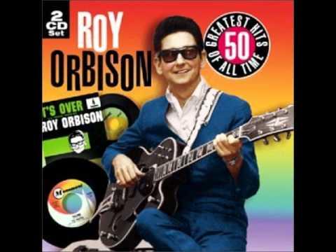 Roy Orbison-You Got It