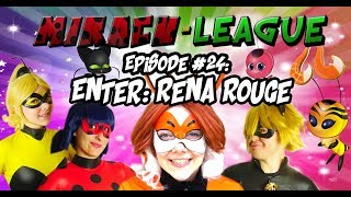 Miracu-League: Episode 24: Enter: RENA ROUGE -  S3 FINALE!
