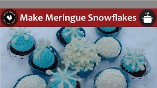 How to make Meringue Snowflakes