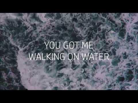 Lyric   Walking On Water  NEEDTOBREATHE