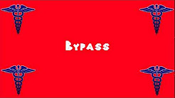 Pronounce Medical Words ― Bypass