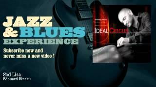Edouard Bineau - Sad Lisa - JazzAndBluesExperience