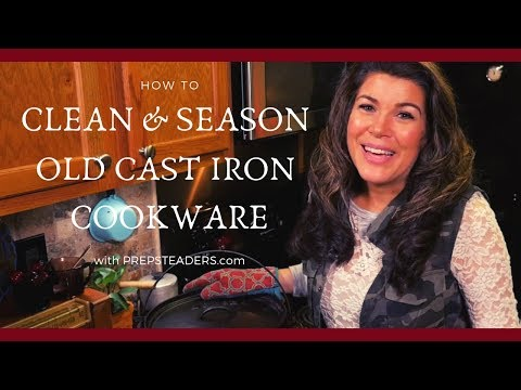 How to Clean and Season Old Cast Iron Cookware
