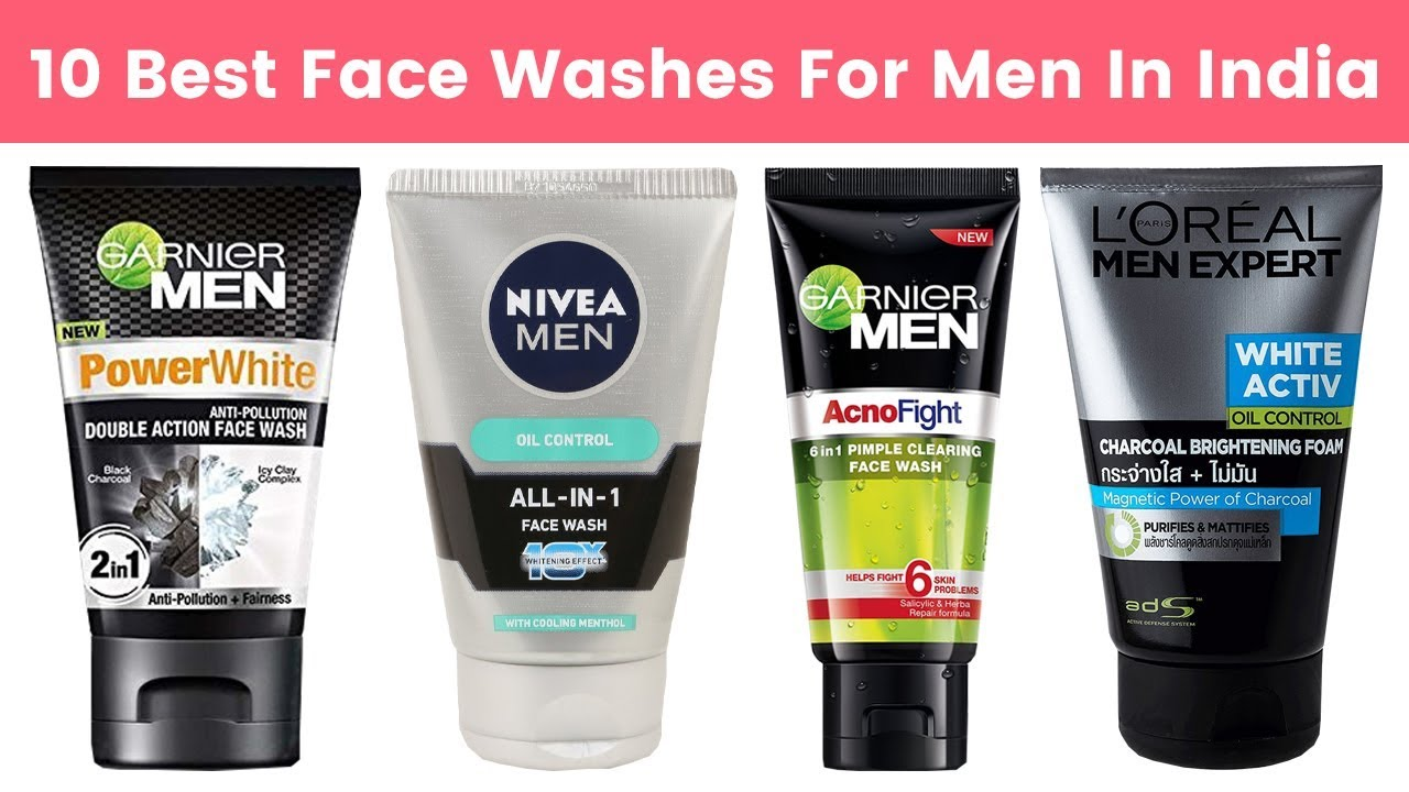 10 Best Face Washes For Men In India With Price 2019 Men S Face