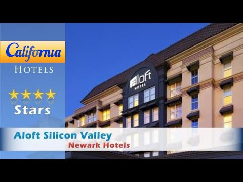 Aloft Silicon Valley, Newark Hotels - California