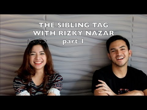 The Sibling Tag with Rizky Nazar (Part 1)