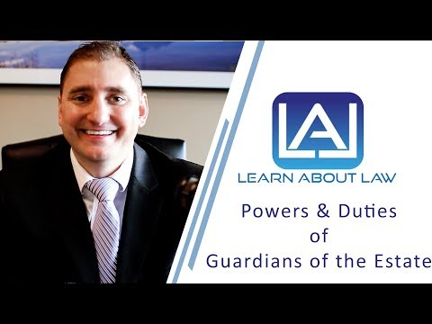 Powers & Duties of Guardians of the Estate