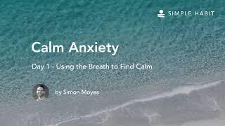 Day 1, 'Calm Anxiety' Meditation Series screenshot 5