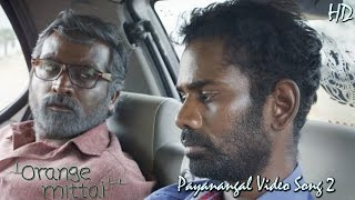 Payanangal Video Songs (V2) - Orange Mittai | Vijay Sethupathi | Ramesh Thilak | Justin Prabhakaran