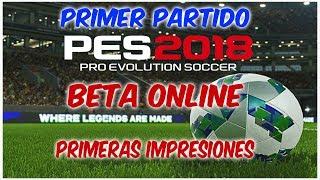 PRIMERAS IMPRESIONES DE PES 2018 BETA ONLINE - ANALIZO AL DETALLE EL PARTIDO DE PES 2018 BETA