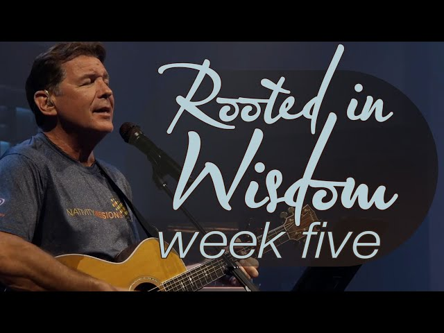 Rooted in Wisdom | Week 5 | Sunday Mass for July 18