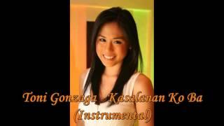 Toni Gonzaga - Kasalanan Ko Ba [KARAOKE Official]