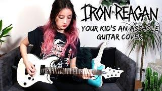 iron reagan - your kid's an asshole   guitar cover
