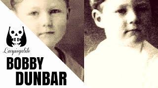 L'incredibile caso del bambino scomparso: Bobby Dunbar