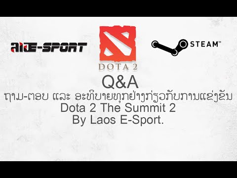 Q&A Dota 2 The Summit 2 By Laos E-Sport.