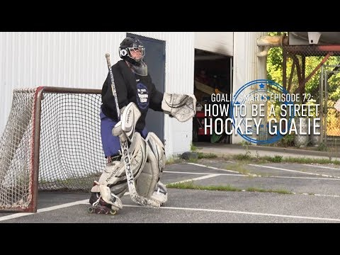 How To Be A Street Hockey Goalie - Goalie Smarts Ep. 72