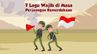Gambar cover 7 Lagu Wajib di Masa Perjuangan Kemerdekaan