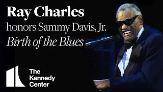 "Ray Charles - ""Birth of the Blues"" (Sammy Davis, Jr. Tribute) 