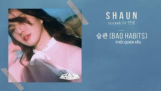 숀 (SHAUN) – 습관 (Bad Habits) (THÓI QUEN XẤU) _ Official Lyric Video for Vietnam