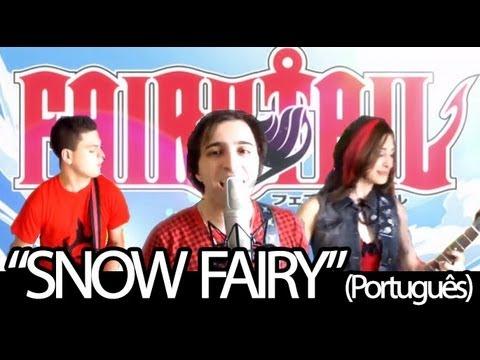 """Fairy Tail abertura 1 em português Brasil - """"Snow Fairy"""" (Por The Kira Justice) - com legendas"""