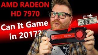 AMD RADEON HD 7970 in 2017 - Still A Good Buy?!