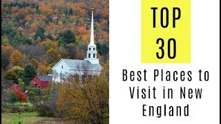 TOP 30 Best Places to Visit in New England