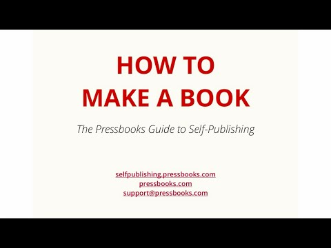 The Pressbooks Guide to Self Publishing: How to Make a Book