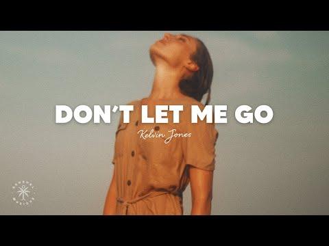 Kelvin Jones – Don't Let Me Go