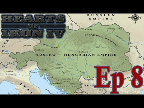 Hearts of Iron 4: Rebuilding the Austro-Hungarian Empire! Episode 8