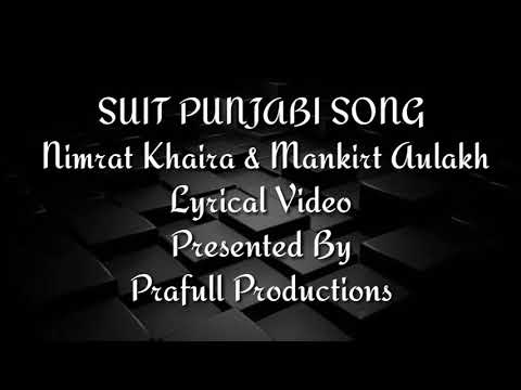 SUIT Song Lyrics Video Nimrat Khaira Mankirt Aulakh Sukh Sanghera Preet Hundal Latest Punjabi Song