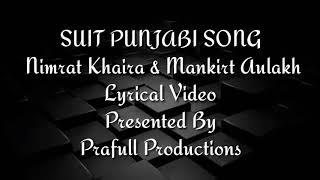 Suit song lyrics video nimrat khaira mankirt aulakh sukh sanghera preet hundal latest punjabi song