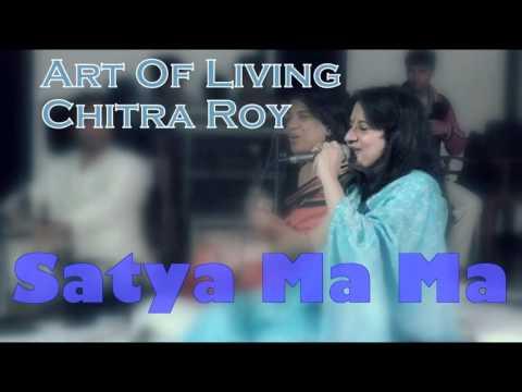 Satya Ma Ma    Chitra Roy Art Of Living Bhajans