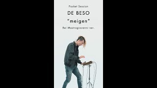 "DE BESO ""meigen"" Vox: Rei Mastrogiovanni ver. [Pocket Session]"