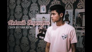 Download lagu Cakra Khan - Kekasih Bayangan (Cover by Tuah Adzmi)