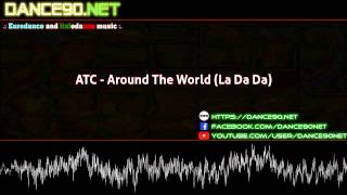 ATC   Around The World La Da Da