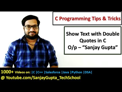 How to print name in double quotes on output screen in c programming   by  Sanjay Gupta