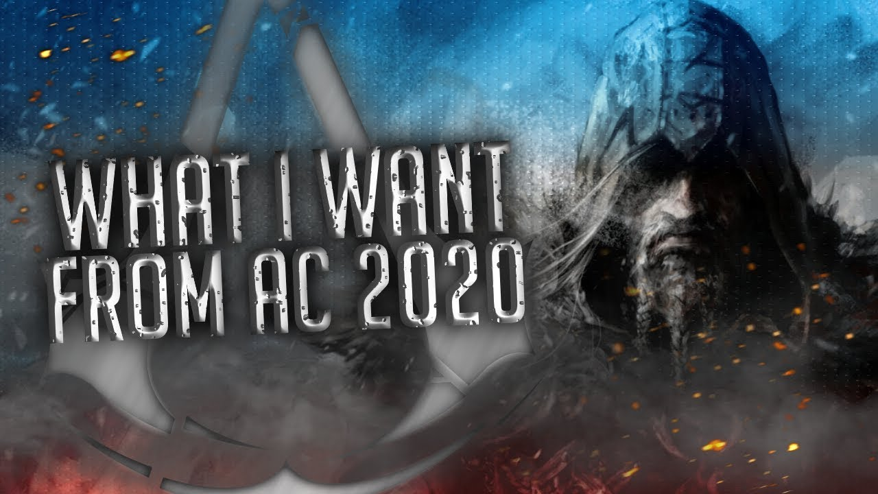 What I Want From Assassin's Creed 2020 thumbnail
