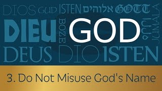 3. Do Not Misuse God's Name