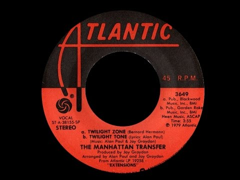 The Manhattan Transfer ~ Twilight Zone/Twilight Tone 1979 Disco Purrfection Version