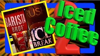 Iced Coffee.ice Break, Oak, Barista Bros, Rush. Ep 2