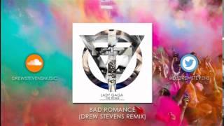 Lady Gaga - Bad Romance (Drew Stevens Remix)