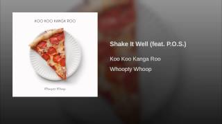 Shake It Well (feat. P.O.S.)
